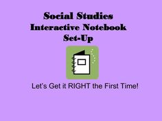 Interactive Notebooks for Social Studies | Social Studies Interactive Notebook Set Up Let's Get it RIGHT the ...