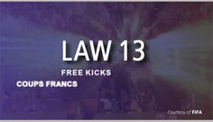 This content is provided courtesy of FIFA and is meant to help viewers develop a better understanding of the interpretation and application of Law 13 – Free Kicks. Soccer Referee, Laws Of The Game, Free Kick, Fifa, Meant To Be, Kicks, Content, Sport, Deporte