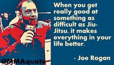 Motivational Quotes from MMA, UFC & More: Joe Rogan on Jiu Jitsu