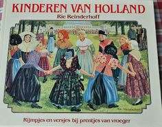 Kinderen Van Holland by Rie Reinderhoff.......love this book, wonderful pictures!