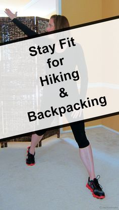 Stay Fit for Hiking & Backpacking Off-Season Conditioning for Hiking - Seattle Backpackers Magazine