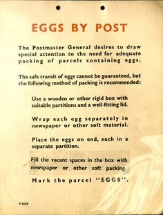 Ever wondered how to post eggs? Find more advice on posting unusual items here: http://postalheritage.wordpress.com/2011/12/13/how-to-pack-for-the-parcel-post/