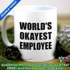 World's Okayest Employee Funny Mug Cup For Coffee Tea Gift For Employer And CoWorker Cool Christmas Present For CEO 11 fl oz Dishwasher Safe