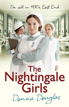 The Nightingale Girls (Nightingales) by Donna Douglas, http://www.amazon.com/dp/B008I33YMM/ref=cm_sw_r_pi_dp_cWBBtb1HK9K2V