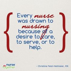 Love this #Nursing quote After I graduate from Nursing School I'm sure this will be one of the things I love about nursing!