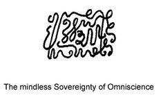 The Mindless Sovereignty of Omniscience