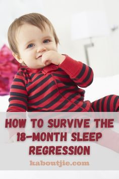 An Expert Speaks: How To Survive The 18-Month Sleep Regression #SleepRegression #BabySleep