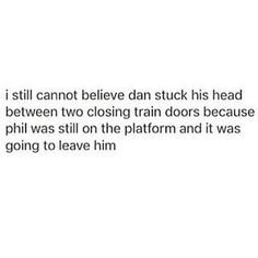 Some people are worth squishing your head in a door for... Apparently Phil is one of them.