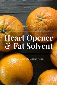 Heart opener and fat solvent: Oranges. Find out …
