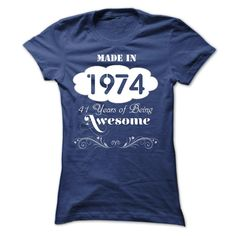 Made In 1974-41 Years Of Being Awesome T Shirts, Hoodies. Check price ==► https://www.sunfrog.com/LifeStyle/Made-In-1974-41-Years-Of-Being-Awesome-Ladies.html?41382 $23.99