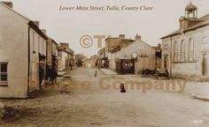 Old Images of Ireland: Pictures of County Clare - Tulla . Ireland Pictures, Images Of Ireland, County Clare, Old Images, Main Street, Places Ive Been, Scotland, Maine, Irish