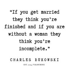 Quotes By Famous People, Quotes To Live By, Relationship Quotes, Life Quotes, Qoutes, Charles Bukowski Poems, Favorite Quotes, Best Quotes, Abraham Hicks Quotes