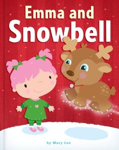 Emma and Snowbell (Emma Books) by Mary Lee http://www.amazon.com/dp/B00GOA6R7K/ref=cm_sw_r_pi_dp_1.Pvwb1HCNPTF - Emma is an adventurous little girl who not only gets to meet a reindeer, she gets to fly one, too! Join Emma as she explores the world with her new reindeer friends. Adorably illustrated characters and fun rhymes make for the perfect bedtime story this holiday season