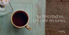La felicidad es... Un café en lunes.