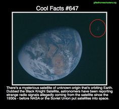 Cool Facts #647  http://en.wikipedia.org/wiki/Black_Knight_satellite