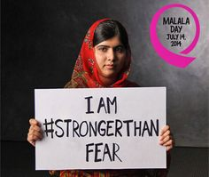 Malala  #StrongerThan fear message