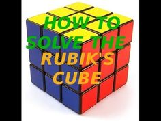 How to Solve a Rubik's Cube - http://www.thehowto.info/how-to-solve-a-rubiks-cube-2/