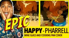 """Pharrell Williams - """"HAPPY"""" on Wine Glasses, Pots and Pans - LOVE the song and THIS version is AMAZING!"""
