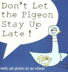 """Your little one can read """"Don't Let the Pigeon Stay Up Late!"""" and they too can try to not let the pigeon stay up too late. Another story in Mo Willems' humorous Pigeon series, this book has colorful illustrations and a charming story. Opinion Writing, Persuasive Writing, Essay Writing, Writing Journals, Writing Assignments, Letter Writing, Pigeon Books, Ec 3, Mo Willems"""