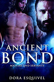 ANCIENT BOND: MASTERS AND SERVANTS by Dora Esquivel