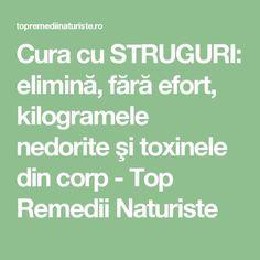 Cura cu STRUGURI: elimină, fără efort, kilogramele nedorite şi toxinele din corp - Top Remedii Naturiste