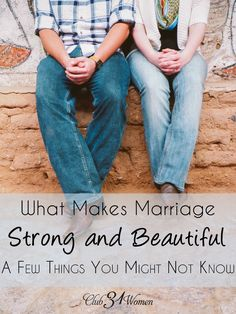 What makes a relationship strong? And what makes marriage beautiful? Here's what you might not know about true love - what it looks like and how it's really built! What Makes Marriage Strong and Beautiful - A Few Things You Might Not Know ~ Club31Women