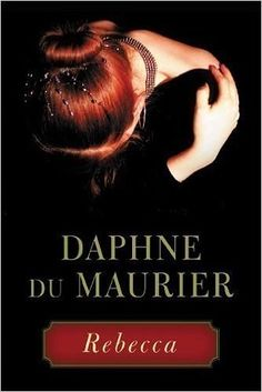 Rebecca by Daphne Du Maurier | 41 Of The Most Suspenseful Books You'll Ever Read
