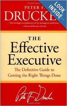 The Effective Executive: The Definitive Guide to Getting the Right Things Done (Harperbusiness Essentials): Peter F. Drucker: 9780060833459:...
