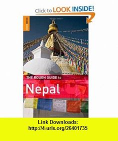 The Rough Guide to Nepal (9781848361386) James McConnachie, David Reed , ISBN-10: 1848361386  , ISBN-13: 978-1848361386 ,  , tutorials , pdf , ebook , torrent , downloads , rapidshare , filesonic , hotfile , megaupload , fileserve