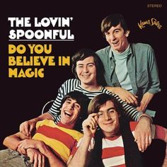The Lovin& Spoonful - Do You Believe in Magic - Original Stereo Kama Sutra Records 1965 - Vintage Vinyl LP Record Album Rock And Roll, Rock & Pop, Do You Believe, Believe In Magic, Lps, Lp Vinyl, Vinyl Records, Vinyl Art, Blue Soul