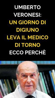 Umberto Veronesi: Un giorno di DIGIUNO leva il medico di torno…Ecco perchè