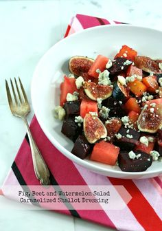 Authentic Suburban Gourmet: Fig, Beet and Watermelon Salad with Caramelized Shallot Dressing