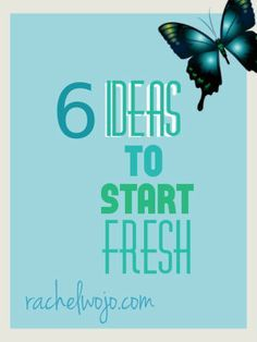 "6 ideas for starting fresh: EMBARK. For those times you really need a ""do-over."""