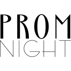 Prom Night text ❤ liked on Polyvore featuring text, backgrounds, phrase, quotes and saying