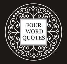 4 word quotes are short inspirational quotes with just 4 words.The simple quotes are also powerful quotes on life. The inspiring message of the...