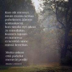Finnish Words, Carpe Diem, I Miss You, It Hurts, Poems, My Life, Life Quotes, Positivity, Thoughts