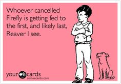 AGREED!!!!! Even after 10 years since its cancellation, I still get upset about it. :'(