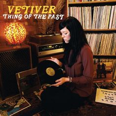 Vetiver * Thing Of The Past * 2008 * Gnomonsong