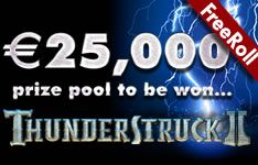 It's FreeRoll time!  Step into Thunderstruck II to win your share of the 25,000 Euro prize pool. PLUS a share 500,000 Voyage Miles.  Tournament runs 9 August 2013 (17:00 GMT) – 19 August 2013 (23:59 GMT).  Play Now!