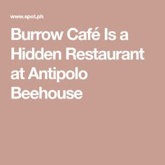 Burrow Café is a coffee shop and restaurant accessible through a narrow staircase within creative space and events venue Antipolo Beehouse. Narrow Staircase, Coffee Shop, Road Trip, Restaurant, Eat, Inspiration, Coffee Shops, Biblical Inspiration, Coffeehouse