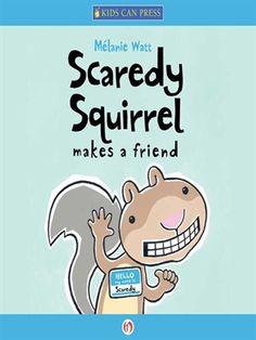 Kids - Scaredy Squirrel Makes a Friend - Oregon Digital Library Consortium - OverDrive Tooth And Tail, Scaredy Squirrel, Kindred Spirits, Book Format, I Survived, How To Find Out, How To Make, Childrens Books, Ebooks