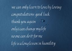 alphabet Calligraphy_we can only learn to love by loving congratulations good luck . thank you again. only i can change my life no one can do it for me. life is a long lesson in humility