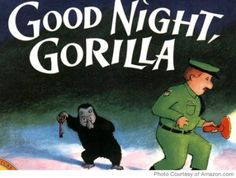 Good Night, Gorilla by Peggy Rathmann | 25 Must-Have Books for Baby's Library - Parenting.com