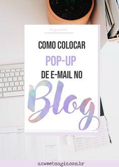 Como colocar pop-up de captura de E-mail no blog! - Sweet Magic Pop Up, Sweet Magic, Blog, Letter Board, Company Logo, Lettering, Asking Questions, Apps, Social Networks