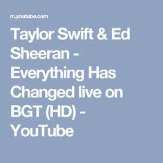 Taylor Swift & Ed Sheeran - Everything Has Changed live on BGT (HD) - YouTube