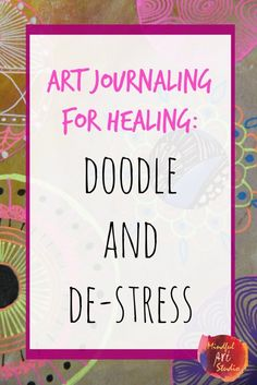 Art Journaling for Healing: Doodle and De-Stress - learn how to use really simple doodling exercises to wind down and relax. : Art Journaling for Healing: Doodle and De-Stress - learn how to use really simple doodling exercises to wind down and relax. Art Journal Prompts, Art Journal Techniques, Journal Pages, Art Journaling, Journal Ideas, Daily Journal, Art Therapy Projects, Art Therapy Activities, Therapy Ideas