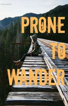 "Read ""Prone to Wander - 1"" #wattpad #teen-fiction"