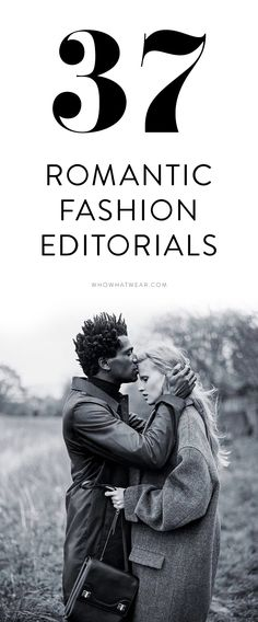 37 of the most romantic, love-filled and totally swoon-worthy fashion editorials