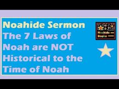 The 7 Laws of Noah are NOT Historical to the Time of Noah - Noahide Sermon Genesis 1, Torah, Law, Religion, How To Apply, Bible, Faith, Education, Books