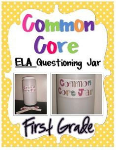 Common Core Questioning ELA Jar- 1st Grade: Feel the importance to review DAILY common core ways of thinking
